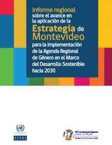 portada Informe regional sobre el avance en la aplicación de la Estrategia de Montevideo para la implementación de la Agenda Regional de Género en el marco del desarrollo sostenible hacia 2030
